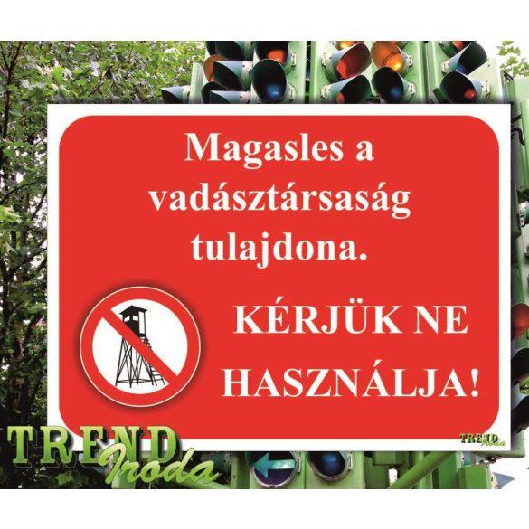 """Információs tábla """"Magasles a vadásztársaság tulajdona - Kérjük ne használja"""" IrodaTREND 200x150mm"""